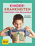 Kinderkrankheiten verstehen und behandeln: Der große Bildratgeber (GU Einzeltitel...