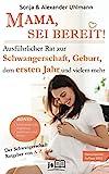 MAMA, SEI BEREIT!: Der große Schwangerschaft Ratgeber zu den Themen Schwangerschaft Tag...