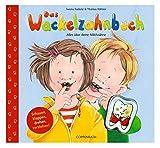 Das Wackelzahnbuch: Alles über deine Milchzähne: Alles über deine Milchzähne. Schauen,...