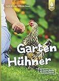 Garten sucht Hühner: Die besten Rassen für kleine Gärten: Die besten Rassen fr kleine...