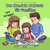 Das Mandala Malbuch für Familien: 144 Malvorlagen von kinderleicht bis filigran
