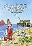 Das Westküsten-Malbuch: Malen und entdecken
