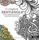 1 x täglich Zentangle: Die 6-Wochen-Kur für kreatives Zeichnen (1 x täglich kreativ)