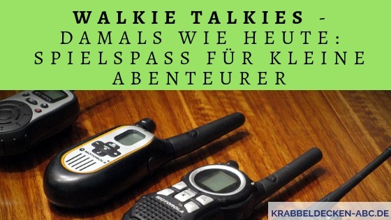 Walkie Talkies Spielspaß für kleine Abenteurer