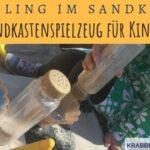 Sandkastenspielzeug für Kinder: Immer eine gute Wahl