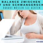 Balance zwischen Arbeit und Schwangerschaft – Darauf müssen Sie achten