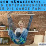 Der Hängesessel – Ein Entspannungsort für die ganze Familie