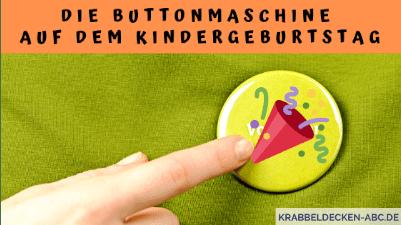 Die Buttonmaschine auf dem Kindergeburtstag