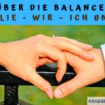 Über die Balance – Familie – Wir – Ich und Du