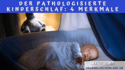 Der pathologisierte Kinderschlaf 4 Merkmale