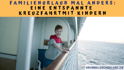 Familienurlaub mal anders Eine entspannte Kreuzfahrt mit Kindern