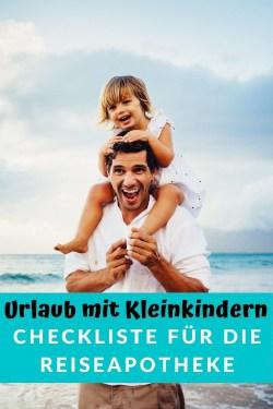 Unterwegs mit Kleinkindern Checkliste für die Reiseapotheke