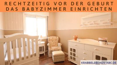 Rechtzeitig vor der Geburt das Babyzimmer einrichten