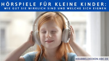 Hörspiele für kleine Kinder Wie gut sie wirklich sind und welche sich eignen