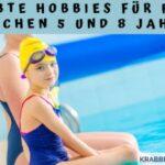 Beliebte Hobbies für Kinder zwischen 5 und 8 Jahren
