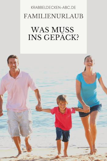 Urlaub mit der ganzen Familie - was muss ins Gepäck? Pinterest