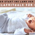 Ein guter Start ins Land der Träume – Einschlafrituale für Kinder