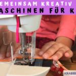 Gemeinsam Kreativ – Nähmaschinen für Kinder