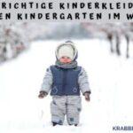 Die richtige Kinderkleidung für den Kindergarten im Winter