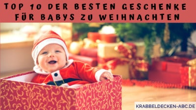 Top 10 der besten Geschenke für Babys zu Weihnachten