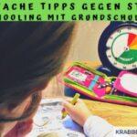 10 einfache Tipps gegen Stress – Homeschooling mit Grundschulkindern