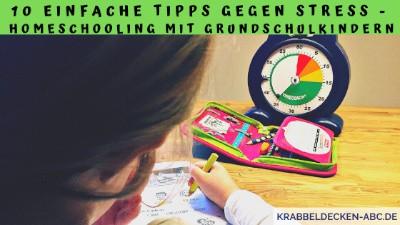 10 einfache Tipps gegen Stress - Homeschooling mit Grundschulkindern Header