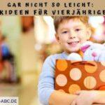 Gar nicht so leicht: Geschenkideen für vierjährige Jungen