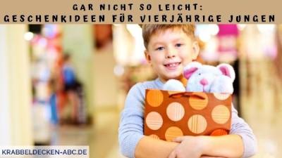 Gar nicht so einfach Geschenkideen für vierjährige Jungen