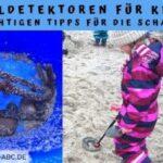 Metalldetektor für Kinder: Alle wichtigen Tipps für die Schatzsuche