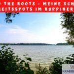 Back to the roots – Meine schönsten Kindheitsspots im Ruppiner Land