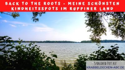 Back to the roots - Meine schönsten Kindheitsspots im Ruppiner Land