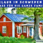 Urlaub in Schweden – Spaß für die ganze Familie