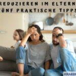 Stress reduzieren im Elternalltag: Fünf praktische Tipps
