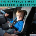 Die Vorteile eines Reboarder Kindersitzes