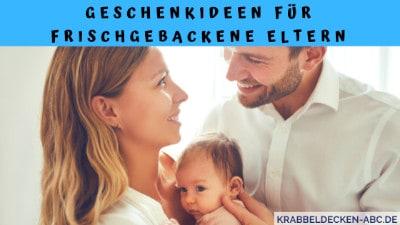 Geschenkideen für frischgebackene Eltern